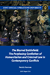 The Blurred Battlefield: The Perplexing Conflation of Humanitarian and Criminal Law in Contemporary Conflicts