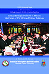 Critical Strategic Decisions in Mexico: The Future of US/Mexican Defense Relations